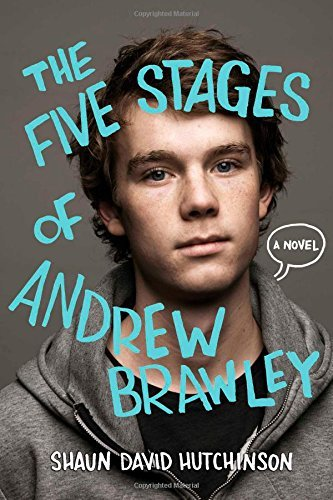 Shaun David Hutchinson The Five Stages Of Andrew Brawley