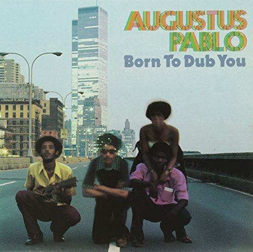 Augustus Pablo Born To Dub You