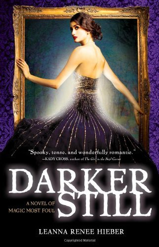 Leanna Renee Hieber Darker Still A Novel Of Magic Most Foul