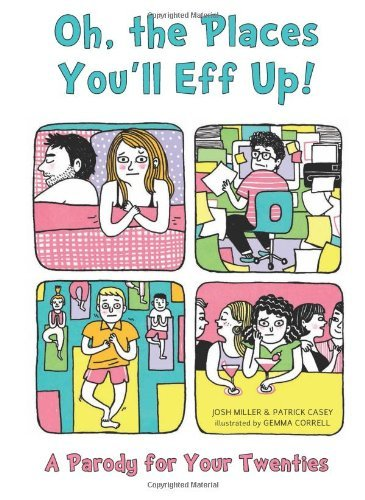 Joshua Miller Oh The Places You'll Eff Up! A Parody For Your Twenties
