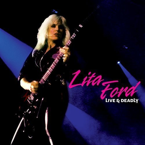 Lita Ford Live & Deadly