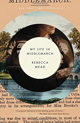 Rebecca Mead My Life In Middlemarch
