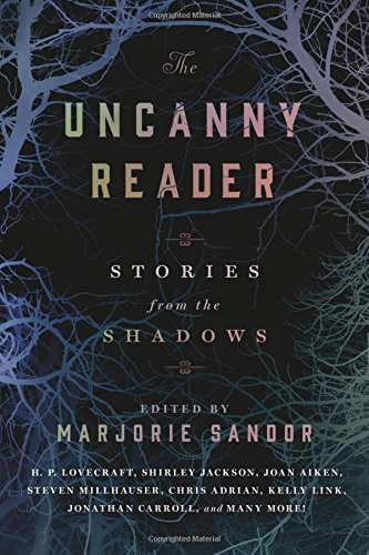 Marjorie Sandor The Uncanny Reader Stories From The Shadows
