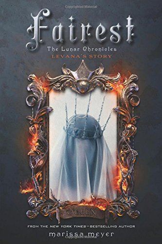Marissa Meyer Fairest The Lunar Chronicles Levana's Story