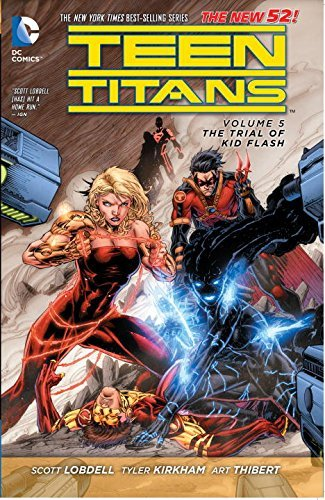 Scott Lobdell Teen Titans Vol. 5 The Trial Of Kid Flash (the New 52) 0052 Edition;