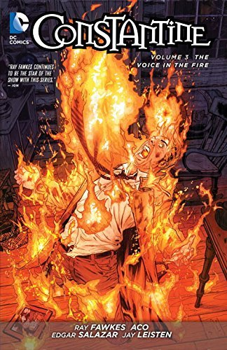 Ray Fawkes Constantine Vol. 3 The Voice In The Fire (the New 52) 0052 Edition;