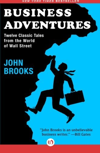 John Brooks Business Adventures Twelve Classic Tales From The World Of Wall Stree