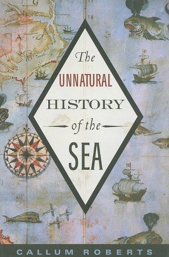 Callum Roberts The Unnatural History Of The Sea