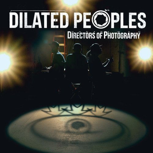 Dilated Peoples Directors Of Photography Explicit