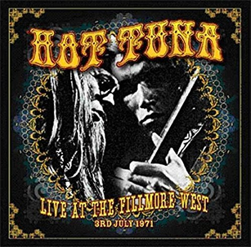 Hot Tuna Live At The Fillmore West 7 4 71