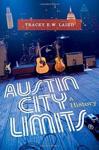 Tracey E. W. Laird Austin City Limits A History
