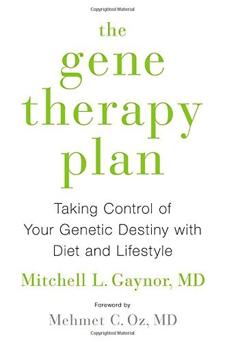 Mitchell L. Gaynor The Gene Therapy Plan Taking Control Of Your Genetic Destiny With Diet