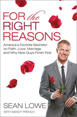 Sean Lowe For The Right Reasons America's Favorite Bachelor On Faith Love Marri
