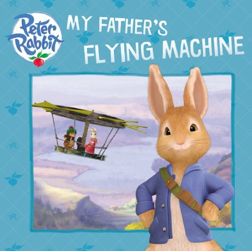 Warne Peter Rabbit My Father's Flying Machine