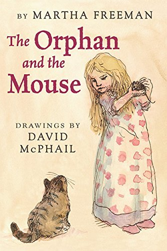David Mcphail The Orphan And The Mouse