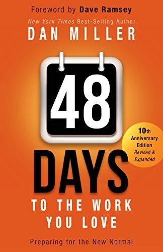 Dan Miller 48 Days To The Work You Love Preparing For The New Normal 0010 Edition;anniversary