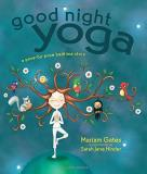 Mariam Gates Good Night Yoga A Pose By Pose Bedtime Story