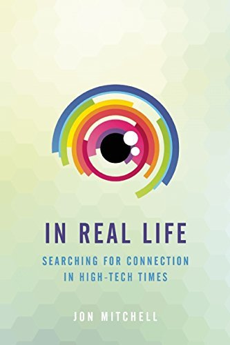 Jon Mitchell In Real Life Searching For Connection In High Tech Times