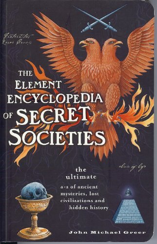 John Michael Greer The Element Encyclopedia Of Secret Societies