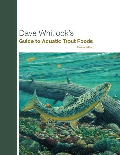 Dave Whitlock Dave Whitlock's Guide To Aquatic Trout Foods 0002 Edition;