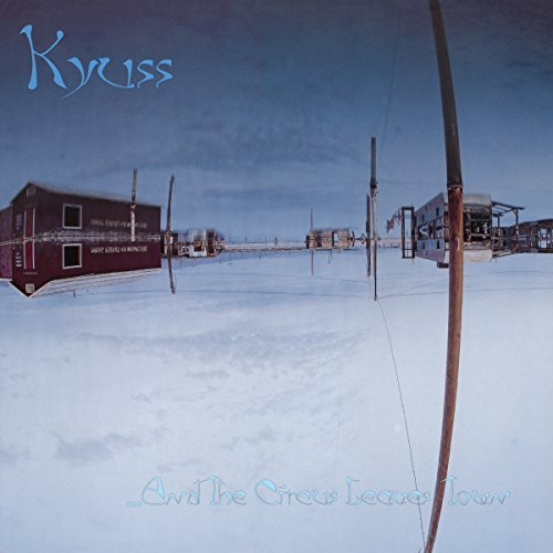 Kyuss & The Circus Leaves Town