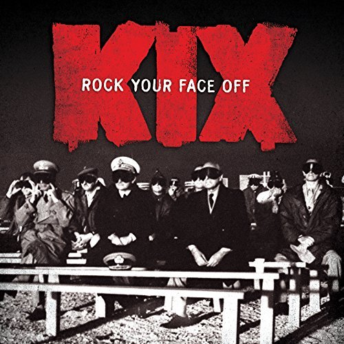 Kix Rock Your Face Off
