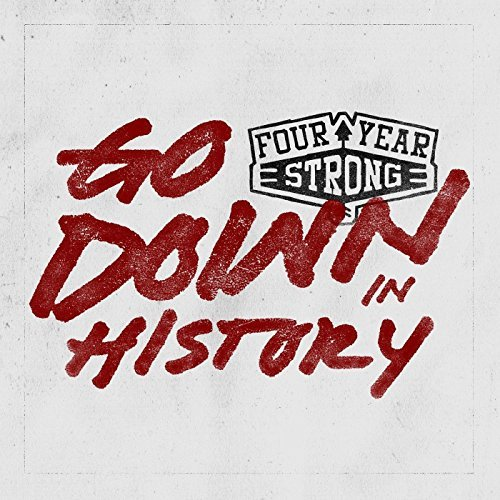 Four Year Strong Go Down In History