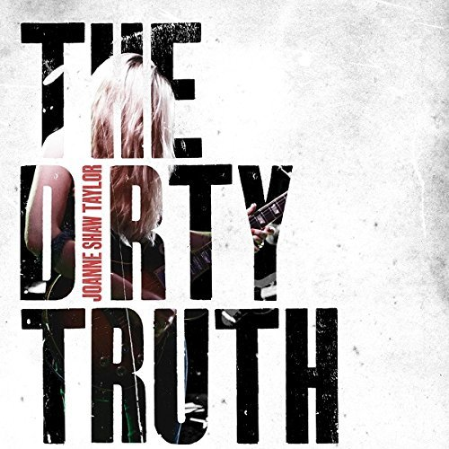 Joanne Shaw Taylor Dirty Truth Dirty Truth