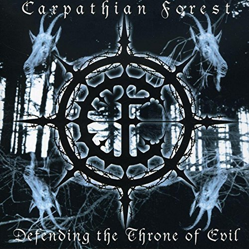 Carpathian Forest Defending The Throne Of Evil Explicit Version Defending The Throne Of Evil
