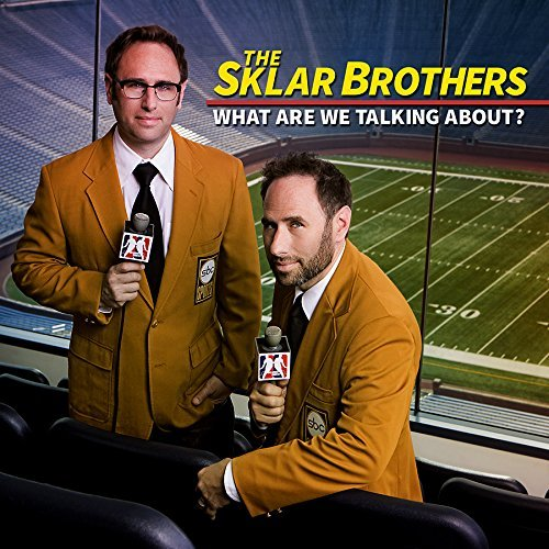 Sklar Brothers What Are We Talking About Explicit Version