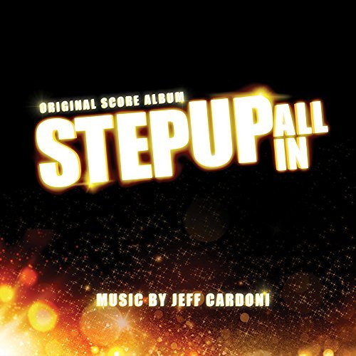 Jeff Cardoni Step Up All In (score) O.S.
