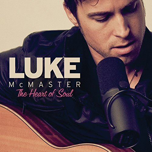 Luke Mcmaster Heart Of Soul