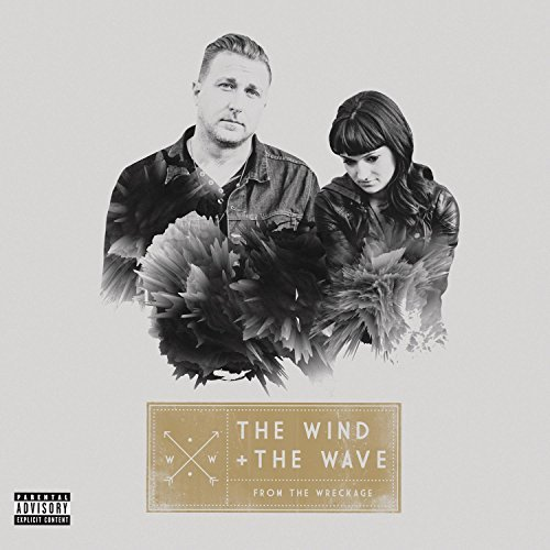 Wind & The Wave From The Wreckage Explicit