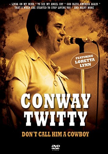 Conway Twitty Don't Call Him A Cowboy