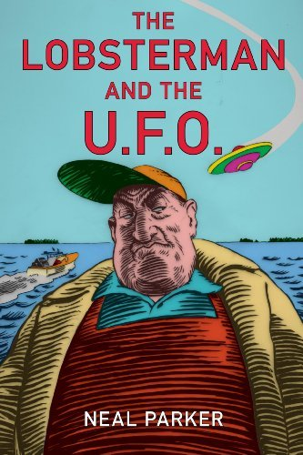 Neal Parker The Lobsterman And The Ufo