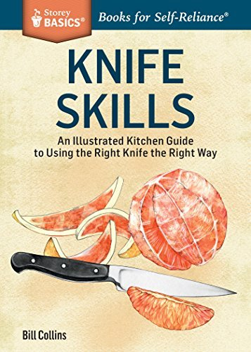 Bill Collins Knife Skills An Illustrated Kitchen Guide To Using The Right K