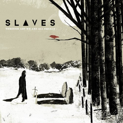 Slaves Through Art We Are All Equals