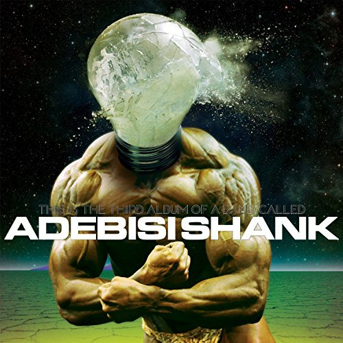 Adebisi Shank This Is The Third Album Of A B