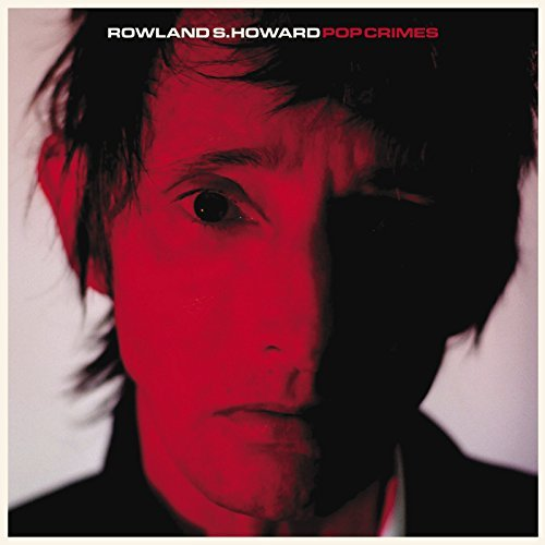 Rowland S. Howard Pop Crimes