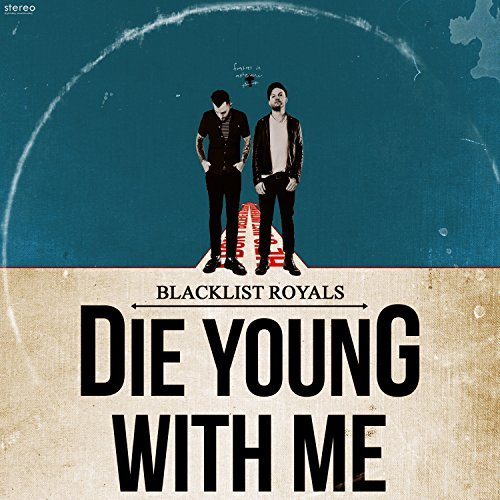 Blacklist Royals Die Young With Me Explicit Version