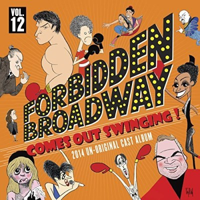 Forbidden Broadway Coming Out Swinging