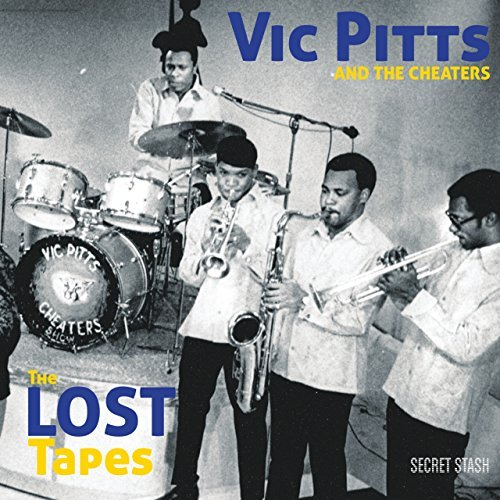 Vic Pitts & The Cheaters Lost Tapes