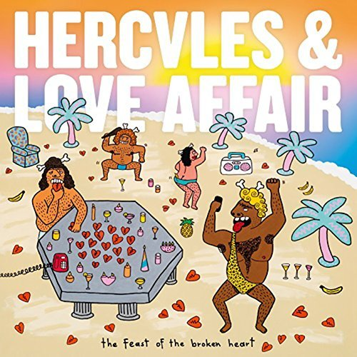 Hercules & Love Affair Feast Of The Broken Heart