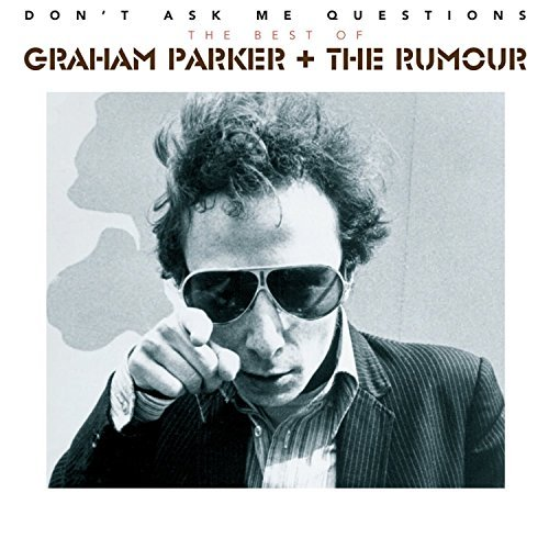 Graham & The Rumour Parker Don't Ask Me Questions The Be Import Gbr
