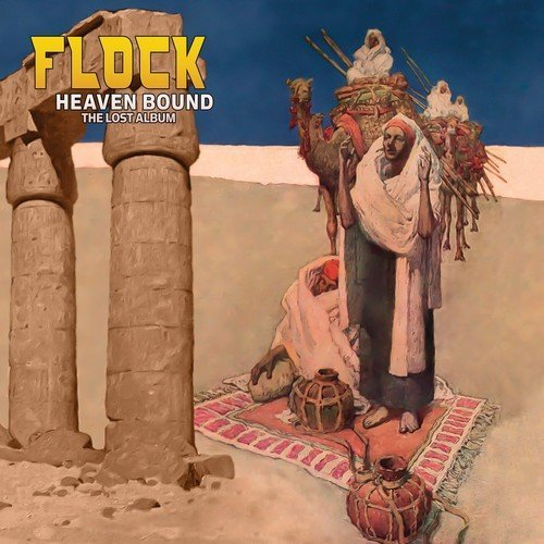 Flock Heaven Bound The Lost Album