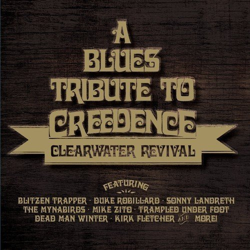 Blues Tribute To Creedence Clearwater Revival Blues Tribute To Creedence Clearwater Revival