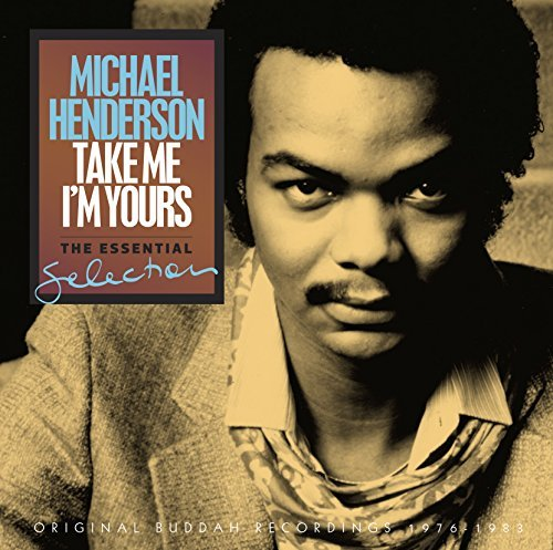 Michael Henderson Take Me I'm Yours The Essenti