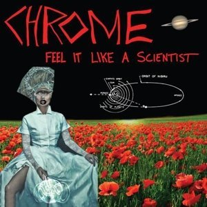 Chrome Feel It Like A Scientist