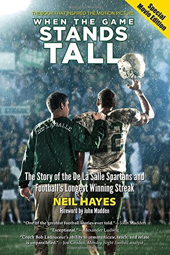 Neil Hayes When The Game Stands Tall The Story Of The De La Salle Spartans And Footbal Revised Update
