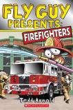 Tedd Arnold Fly Guy Presents Firefighters